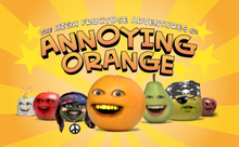 The High Fructose Adventures of Annoying Orange.png